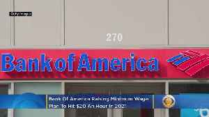 Bank Of America Will Hike Its Minimum Wage To $20 [Video]