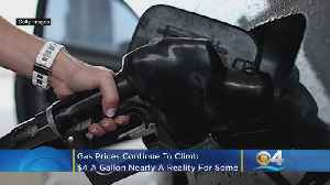 Gas Prices Continue To Climb; $4 Gas Nearly A Reality For Many Americans [Video]
