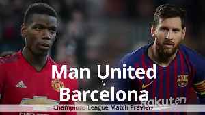 Manchester United v Barcelona: Champions League match preview [Video]