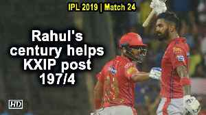 IPL 2019 | Match 24 | Rahul slams maiden ton as Punjab post 197/4 against Mumbai [Video]