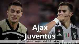 Ajax v Juventus: Champions League match preview [Video]