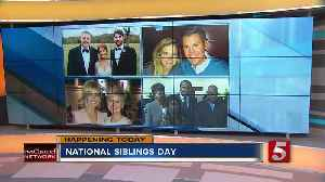 Happy National Siblings Day from NewsChannel 5! [Video]