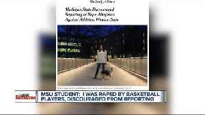 News video: Student says MSU discouraged her from reporting alleged rape by basketball players