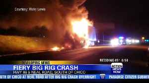 Highway 99 reopens after big rig crashes, catches fire [Video]
