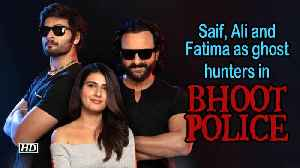 Bhoot Police | Saif, Ali and Fatima as ghost hunters | First look [Video]