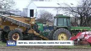 New bill would require farms pay overtime [Video]