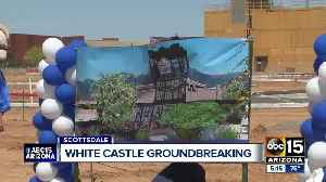 White Castle breaks ground in the Valley [Video]