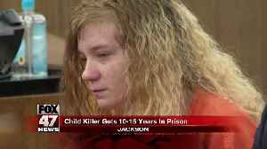 Jackson woman sentenced 10-15 years for killing baby [Video]