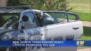 North Texas Mayors React To Proposed Property Tax Cap [Video]