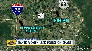 Three naked women lead troopers on wild chase through Pasco County, FHP says [Video]