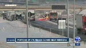 Portions of I-76 remain closed near Nebraska [Video]