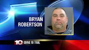 Jury to hear Bryan Robertson's Case [Video]
