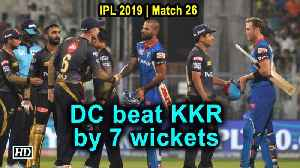 IPL 2019 | Match 26 | Dhawan masterclass helps DC do a double on KKR [Video]