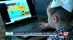 Parents accuse teacher of bullying [Video]