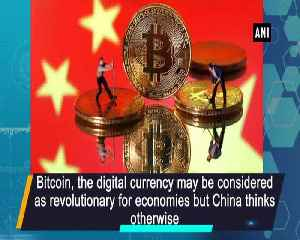 China wants to ban Bitcoin for wasting resources [Video]