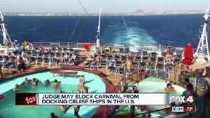 Judge may block Carnival ships from docking in the U.S. [Video]