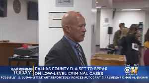 Dallas DA To Address Sweeping Changes In The Office [Video]