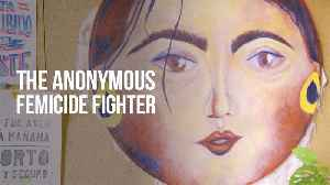 Honoring and remembering femicide victims with art [Video]
