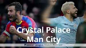 News video: Premier League match preview: Crystal Palace v Man City