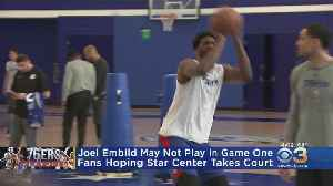 Joel Embiid's Injury Status Still Uncertain Ahead Of Game 1 Against Nets [Video]