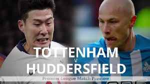 Tottenham v Huddersfield: Premier League match preview [Video]