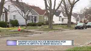 Harper Woods police search for armed suspect in home invasion [Video]