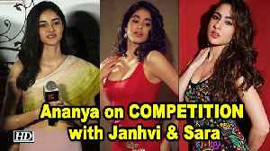 Ananya Pandey on COMPETITION with Janhvi & Sara [Video]