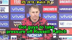 IPL 2019 | Got guys to take pressure off Russell: Katich [Video]