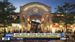 Development coming to Hunt Valley Towne Centre [Video]