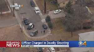 Fort Lupton Police Officer Charged In Deadly Shooting [Video]