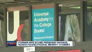 Ex-MPS Board President Bonds charged in federal court [Video]