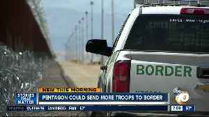 Pentagon could send more troops to the border [Video]