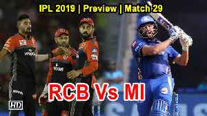 IPL 2019 | Match 31 | Preview | Mumbai Indians Vs Royal Challengers Bangalore [Video]