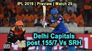 News video: IPL 2019 | Match 30  | Delhi Capitals post 155/7 Vs SRH
