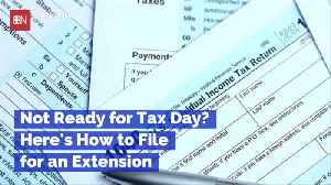 Here Is How To File Your Tax Extension [Video]