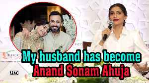 My husband has become Anand Sonam Ahuja: Sonam Kapoor [Video]