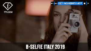 B-Selfie Italy 2019 | FashionTV | FTV [Video]