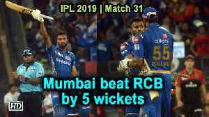 IPL 2019 | Match 31 |  Mumbai beat RCB by 5 wickets [Video]