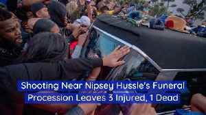 Another Shooting Tragedy During Nipsey Hussle Funeral [Video]