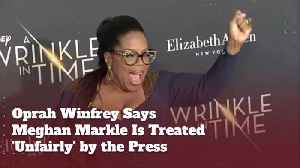 Oprah Winfrey Sticks Up For Duchess Meghan [Video]