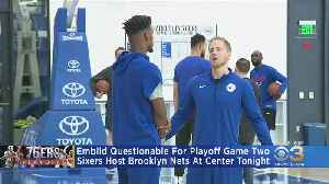 Embiid Questionable For Playoff Game 2 [Video]