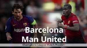 Barcelona v Man Utd: Champions League match preview [Video]