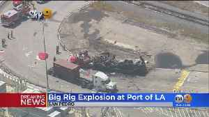 Big Rig Fire, Explosion Takes Place At Port Of LA [Video]