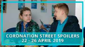Coronation Street (Corrie) spoilers: 22 - 26 April 2019 [Video]