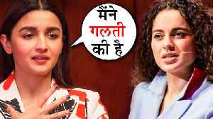 Alia Bhatt ACCEPTS Kangana Ranaut's INSULTING Comment On Gully Boy [Video]