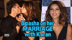 Bipasha on her MARRIAGE with Karan: It's fulfilling experience [Video]