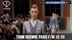 Thom Browne Paris Fashion Week F/W 19-20 | FashionTV | FTV [Video]