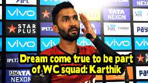 News video: WC 2019 | Dream come true to be part of WC squad: Karthik