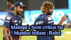IPL 2019 | Malinga's form critical for Mumbai Indians: Rohit [Video]