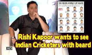 Rishi Kapoor wants to see Indian Cricketers with beard [Video]